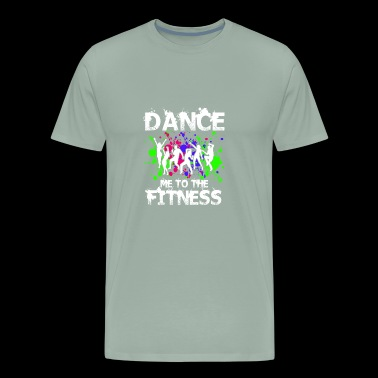 Dance Me To The Fitness - Men's Premium T-Shirt