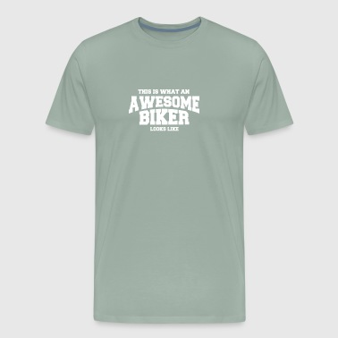 What An Awesome Biker Looks Like - T SHIRT - Men's Premium T-Shirt