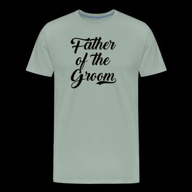 Father Of The Groom Wedding Party - Men's Premium T-Shirt