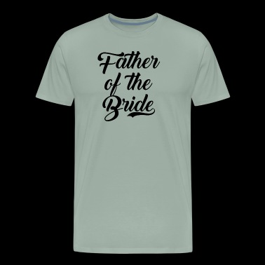 Father Of The Bride Wedding Party - Men's Premium T-Shirt
