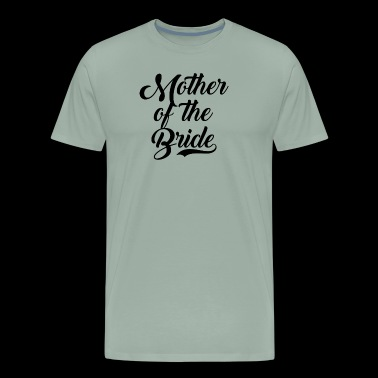Mother Of The Bride Wedding Party - Men's Premium T-Shirt
