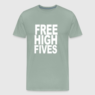 FREE HIGH FIVES T SHIRT X LARGE funny humor geek a - Men's Premium T-Shirt