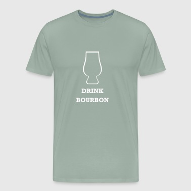 Drink Bourbon - Men's Premium T-Shirt