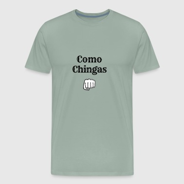 Como Chingas - Men's Premium T-Shirt