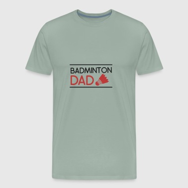 Badminton Dad Shirt - Gift - Men's Premium T-Shirt