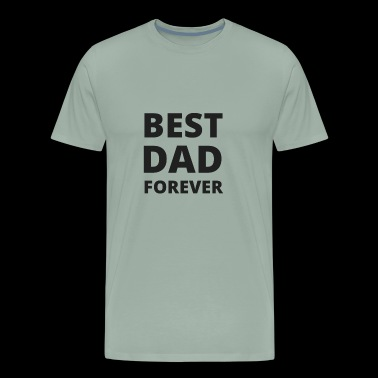 Best Dad Forever - Gift - Shirt - Men's Premium T-Shirt