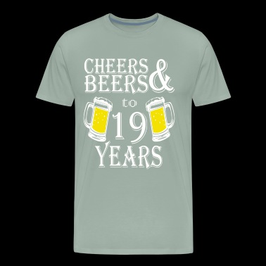 Cheers And Beers To 19 Years - Men's Premium T-Shirt