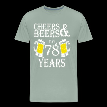Cheers And Beers To 78 Years - Men's Premium T-Shirt