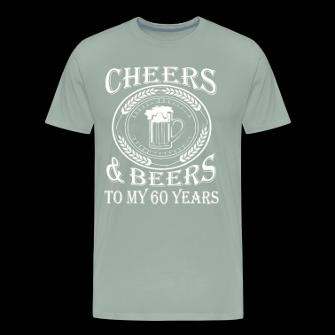 Cheers And Beers To My 60 Years - Men's Premium T-Shirt