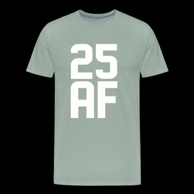 25 AF Years Old - Men's Premium T-Shirt