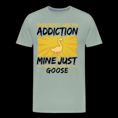 Goose Addiction Funny Farmer Animal Lover - Men's Premium T-Shirt