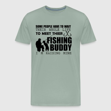 I'm Raising My Fishing Buddy Dad Fishing T Shirt - Men's Premium T-Shirt