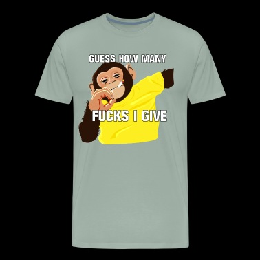Guess How Many Fucks I Give - Men's Premium T-Shirt