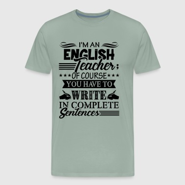 I'm An English Teacher Shirt - Men's Premium T-Shirt