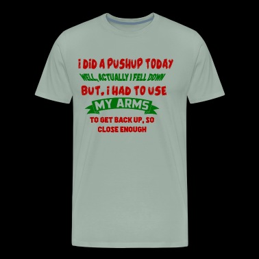 I Did a Pushup Today! - Men's Premium T-Shirt