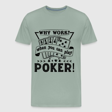 When You Can Play Poker Shirt - Men's Premium T-Shirt