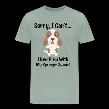 Sorry I Can't I Have Plans With My Springer Spaniel Funny Dog Design - Men's Premium T-Shirt