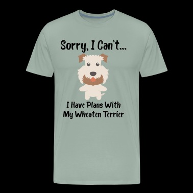 Sorry I Can't I Have Plans With My Wheaten Terrier Funny Dog Design - Men's Premium T-Shirt