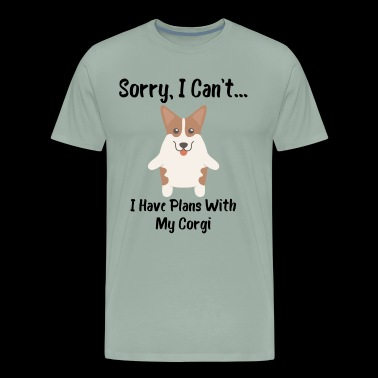 Sorry I Can't I Have Plans With My Corgi Funny Dog Design - Men's Premium T-Shirt