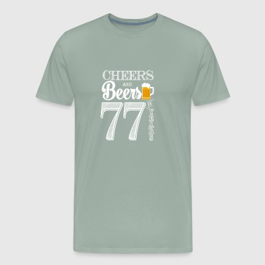 Cheers and Beers To 77 Years - Men's Premium T-Shirt