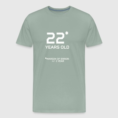 22 Years Old Margin 1 Year - Men's Premium T-Shirt