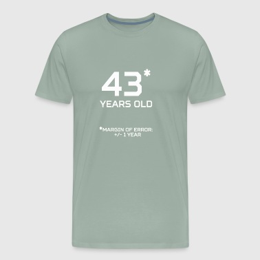 43 Years Old Margin 1 Year - Men's Premium T-Shirt