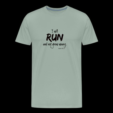 I will run and not grow weary. - Men's Premium T-Shirt