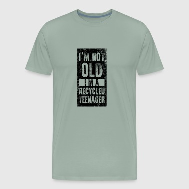 Im Not Old Im Recycled Teenager - Men's Premium T-Shirt
