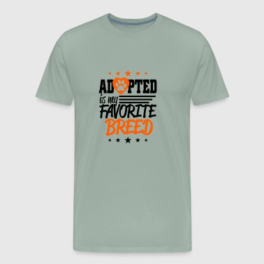Adopted breed is my favorite breed - Men's Premium T-Shirt
