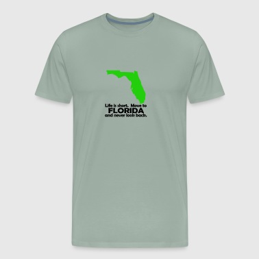 Life is short Move to Florida - Men's Premium T-Shirt