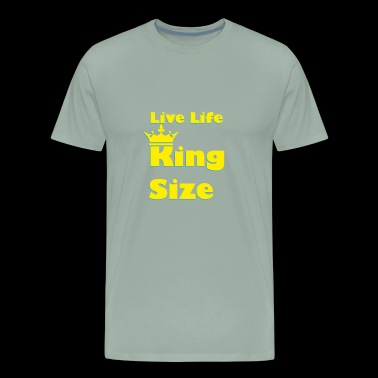 live life king size - Men's Premium T-Shirt