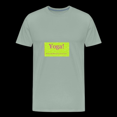 Yoga! (Because punching people is frowned upon.) - Men's Premium T-Shirt