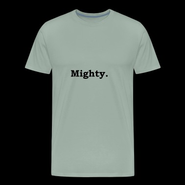 Mighty - Men's Premium T-Shirt