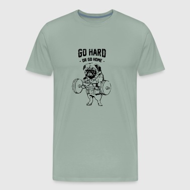 Workout Funny Gym Lifting Dog Go Hard Or Go Home - Men's Premium T-Shirt