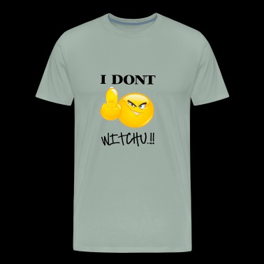 Shop desist t shirts online spreadshirt i dont fk with you men39s premium t thecheapjerseys Gallery