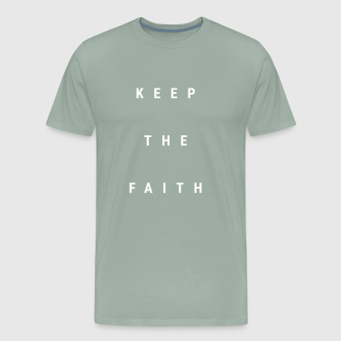 Christian Inspiration Quote KEEP THE FAITH - Men's Premium T-Shirt