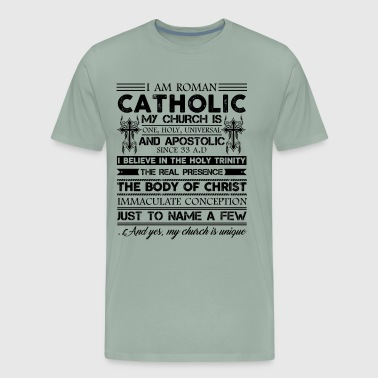 I Am Roman Catholic Shirt - Men's Premium T-Shirt