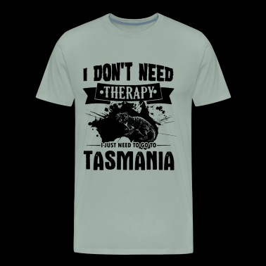 Tasmania Shirt - Need To Go To Tasmania T shirt - Men's Premium T-Shirt