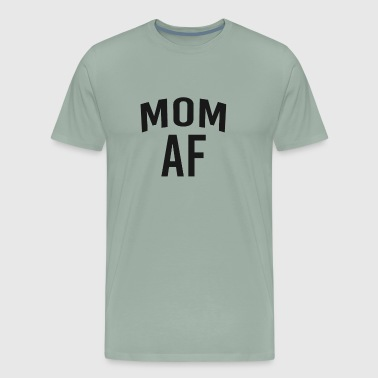 Mom AF - Men's Premium T-Shirt