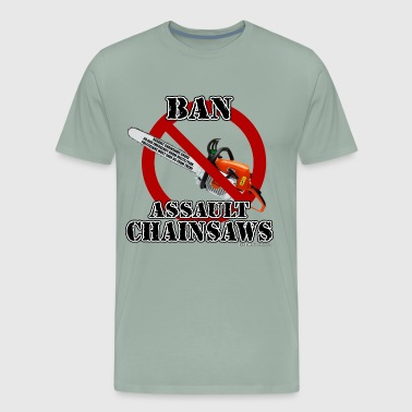 Ban Assault Chainsaws - Men's Premium T-Shirt