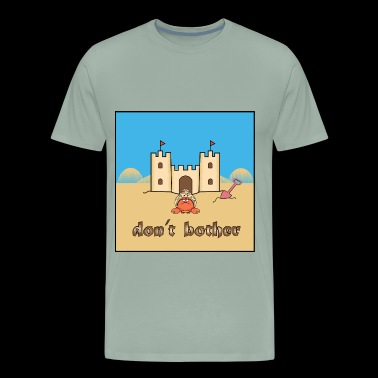Don't Bother - Men's Premium T-Shirt