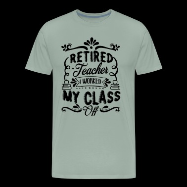 Retired Teacher Funny Shirt - Men's Premium T-Shirt