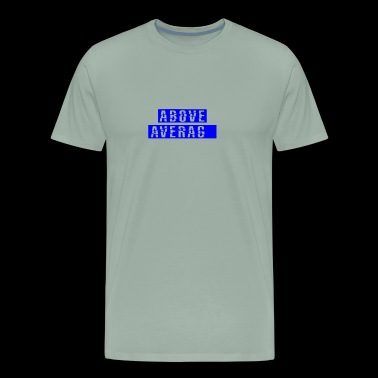Above Average - Men's Premium T-Shirt