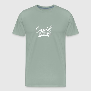 Cupid Is Stupid - Men's Premium T-Shirt