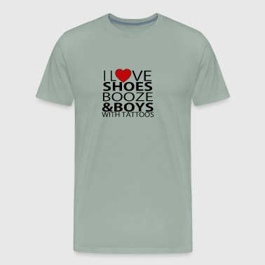 I Love Shoes Booze And Boys With Tattoos - Men's Premium T-Shirt