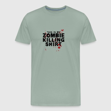 This Is My Zombie Killing Shirt Zombies - Men's Premium T-Shirt