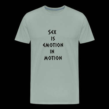 Quote Sex is emotion in motion - Men's Premium T-Shirt