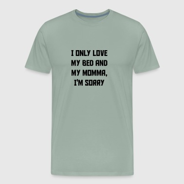 My Bed And My Momma - Men's Premium T-Shirt