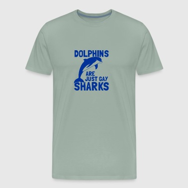 Dolphins Are Just Gay Sharks funny tshirt - Men's Premium T-Shirt