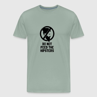 Do Not Feed The Hipsters funny tshirt - Men's Premium T-Shirt